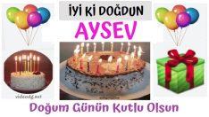 iyi ki doğdun AYSEV