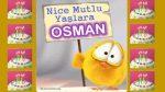 Nice mutlu yaşlara OSMAN