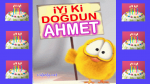Doğum günün kutlu olsun AHMET