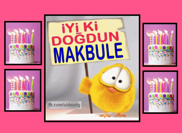 iyiki doğdun Makbule