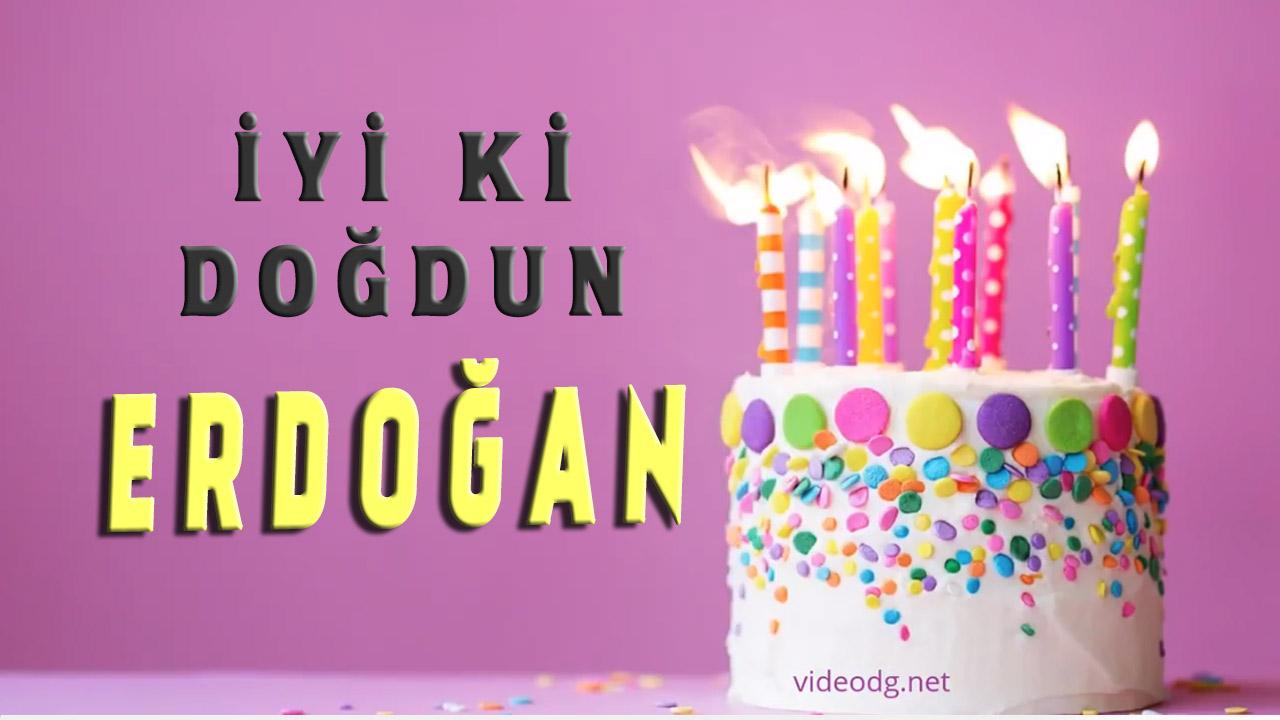 iyiki doğdun Erdoğan