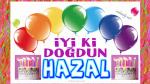 iyi ki doğdun HAZAL