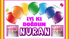 iyi ki doğdun NURAN, Nice mutlu yaşlara !!!