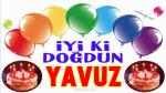 Doğum günün kutlu olsun YAVUZ