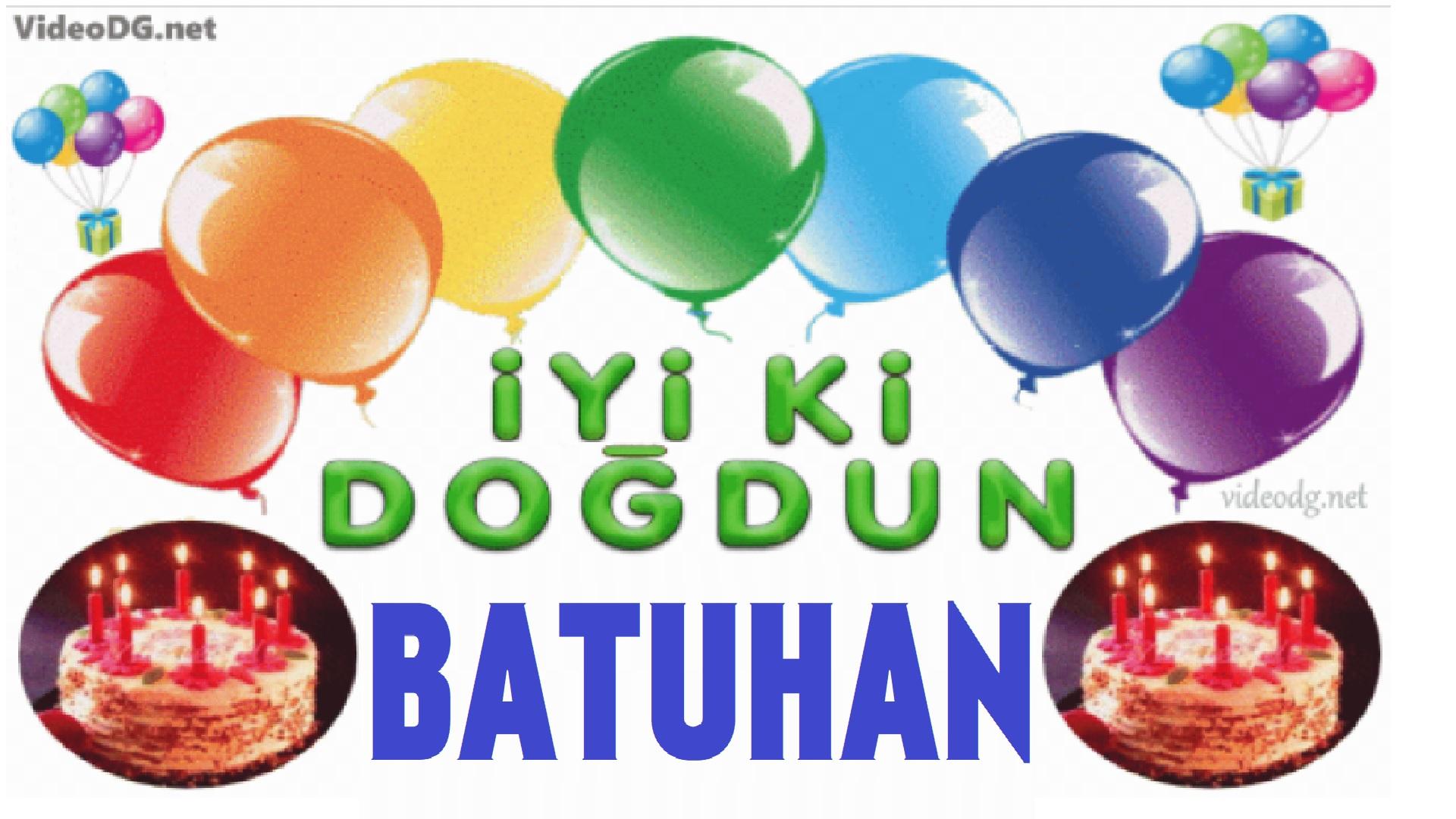 iyi ki doğdun Batuhan