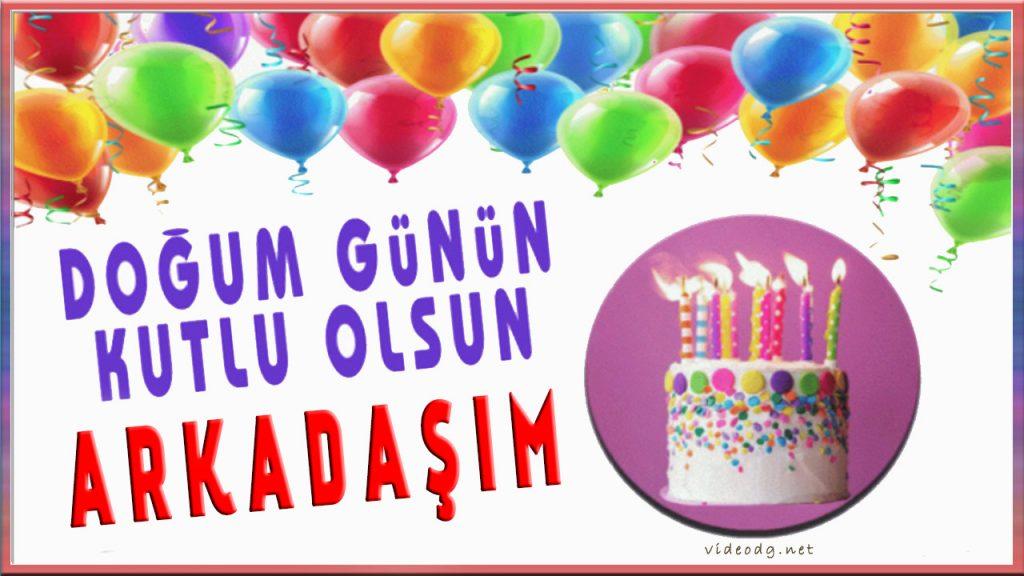Doğum Gününn Kutlu Olsun Arkadaşım