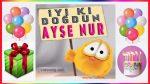 İyi ki Doğdun Ayşe Nur, İsme özel Doğum Günü Kutlaması