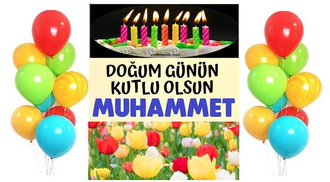 Doğum günün kutlu olsun Muhammet